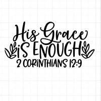 His Grace is Enough Inspirational Custom Auto/Car Vinyl Window Sticker Decal