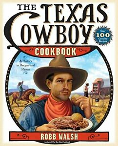 The Texas Cowboy Cookbook: A History in Recipes and Photos Robb Walsh Anglais