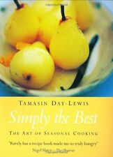 Simply The Best: The Art of Seasonal Cooking,Tamasin Day-Lewis