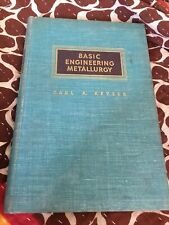 Vintage 1953 Basic Engineering Metallurgy Hardcover Book~Carl A. Keyser