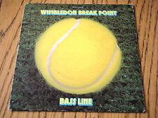 "BASS LINE - WIMBLEDON BREAK POINT     7"" VINYL PS"