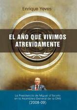 El año Que Vivimos Atrevidamente : La Presidencia de Miguel d'Escoto en la...