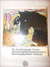 ARTE - Die Kunstlergruppe Brucke und Deutsche Expressionismus Katalog II 1973