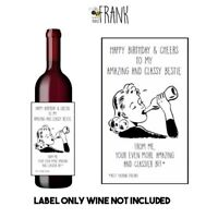 Funny/cute/rude,banter WINE LABEL.Classy Best Friend, BFF, Birthday Present/Gift