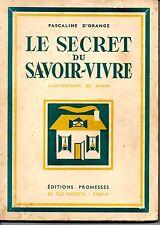 LE SECRET DU SAVOIR VIVRE  PASCALINE D ORANGE   ILLUSTRATIONS DE OUDIN