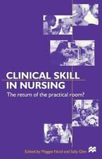 Nurse Education in Practice: Clinical Skills in Nursing : The Return of the...