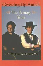 Growing Up Amish: The Teenage Years (Young Center Books in Anabaptist and Pietis