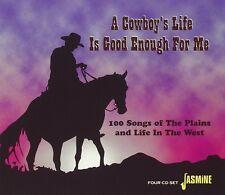 A COWBOY'S LIFE IS GOOD ENOUGH - ROY ROGERS,WILF CARTER, KENNY ROBERTS-4 CD NEU