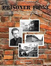 Prisoner 19053: A True Story of a Fourteen Year Old Boy Who Spent Three Years in