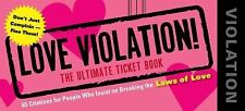 Love Violations: Tickets for People Who Insist on Breaking the Laws - LikeNew -
