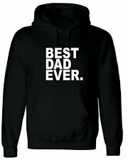 Best Dad Ever, Personalised Hoodie Custom Hooded Men T Shirt Top Design