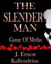 The Slender Man: Game of Myths by J. Kallendrine (2014, Paperback)
