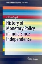 History of Monetary Policy in India Since Independence (SpringerBriefs in