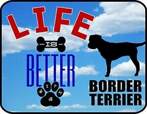 Life is Better with a Border Terrier 11.5 inch by 9 inch Laminated Dog Sign