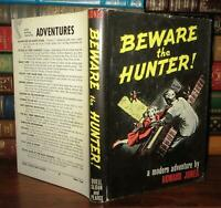 Jones, Howard BEWARE THE HUNTER!  1st Edition 1st Printing
