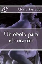 Mas Alla de Los Mitos: Un Obolo para el Corazon by Alexia Serrano (2014,...