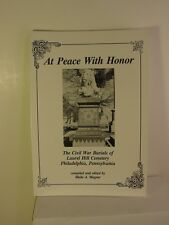 At Peace With Honor - Civil War Burials of Laurel Hill Cemetery, Philadelphia PA