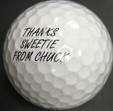 Thanks Sweetie From Chuck logo golf ball Titleist ProV1x Charles Pro V 1 X Great