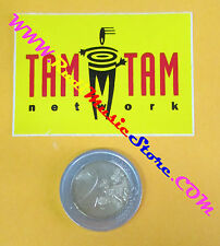 ADESIVO STICKER TAM TAM NETWORK 6X4 CM no cd dvd lp mc vhs promo live *