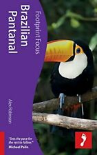 Brazilian Pantanal (Footprint Focus) (Footprint Fo... by Alex Robinson Paperback