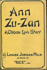 Ann Zu-Zan:A Chinese Love Story by Louise Jordan Miln-1st Ed./DJ-1932