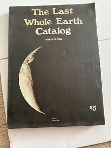 The Last Whole Earth Catalog Access to Tools 1971 1st Edition With Paperwork