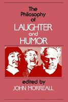 Philosophy of Laughter and Humor, The (SUNY series in Philosophy) Paperback Book