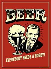 Beer Everyone Needs a Hobby Retro metal Aluminium Sign vintage pub bar beer cave