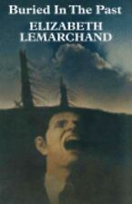 BURIED IN THE PAST - LEMARCHAND, ELIZABETH - NEW PAPERBACK BOOK