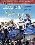 Dance A While: A Handbook for Folk, Square, Contra, and Social Dance (10th Edit