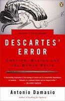 DESCARTES' ERROR: Emotion, Reason, and the Human Brain (9780143036227)