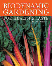 Biodynamic Gardening: For Health and Taste by Hilary Wright (Paperback, 2009)