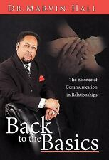 Back to the Basics: The Essence of Communication in Relationships (Paperback or