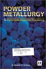 Powder Metallurgy and Processing Materials Processing by Randall M. German