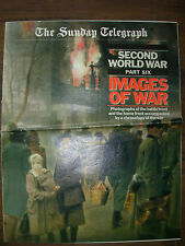 SUNDAY TELEGRAPH THE SECOND WORLD WAR PART 6 IMAGES OF WAR MAGAZINE