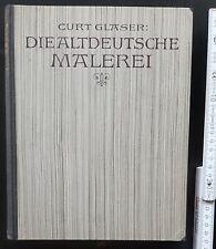 DIE ALTDEUTSCHE MALEREI - Fachliteratur antiquarisch Glaser Bruckmann 1924