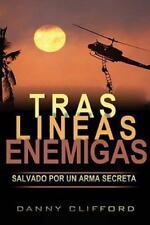 TRAS LINEAS ENEMIGAS Salvado Por un Arma Secreta by Danny Clifford (2013,...