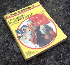 GODEY John, I Tre Mondi di Johnny Bello, 1974, IL GIALLO MONDADORI N.1303.