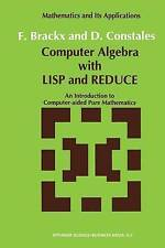 Computer Algebra with LISP and REDUCE: An Introduction to Computer-aided Pure Ma