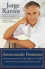 Atravesando Fronteras: Un Periodista en Busca de Su Lugar en el Mundo (Spanish E