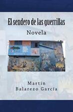 El sendero de las guerrillas: Novela Spanish Edition