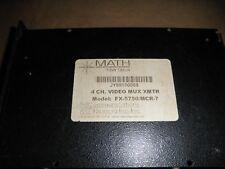 MATH FIBER OPTICS 4 CHANNEL VIDEO MUX XMTR MODEL FX-5750/MCR-7