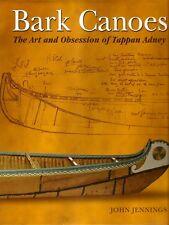 JENNINGS, John - BARK CANOES. The Art and Obsession of Tappan Adney.