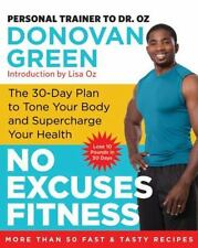 No Excuses Fitness : The 30-Day Plan to Tone Your Body and Supercharge Your Hea…
