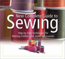 Sewing : Step-by-Step Techniques for Making Clothes and Home Accessories by...