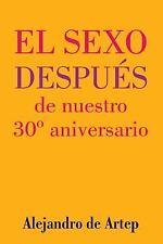 Sex after Our 30th Anniversary (Spanish Edition) - el Sexo Después de Nuestro...