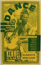 DANCE WORLD RHYTHM DUB MASTER DOUG WENDT orig. KENNEL CLUB Sundays San Francisco