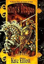KING'S DRAGON BY KATE ELLIOTT (VOLUME ONE OF CROWN OF STARS, HARDCOVER)
