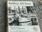 SAILING ALL SEAS IN THE IDLE HOUR by Dwight Long. 1957 w/Dust Jacket. INSCRIBED