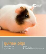 Pet Friendly Ser.: Guinea Pigs : Understanding and Caring for Your Pet by...